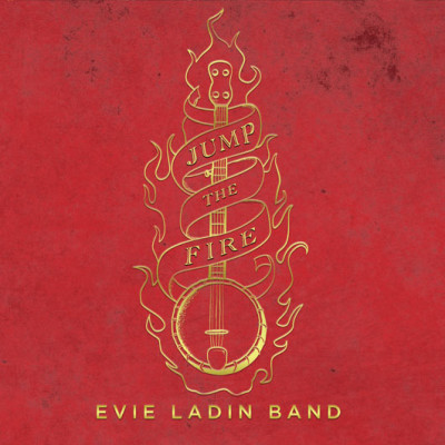 Jump the Fire - Evie Ladin Band
