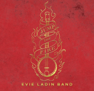 Jump the Fire - album by Evie Ladin Band