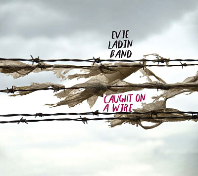 Caught on a Wire - Evie Ladin Band